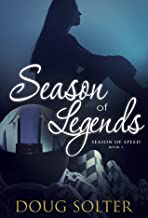 Season of Legends (Season of Speed Young Adult Racing Romance Series Book 3)