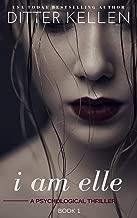 I Am Elle: A Psychological Thriller