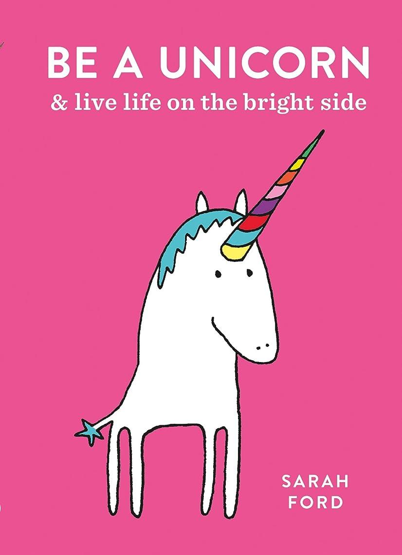 国際対応する消防士Be a Unicorn: and Live Life on the Bright Side (Be a...) (English Edition)