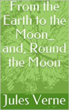 From the Earth to the Moon_ and, Round the Moon