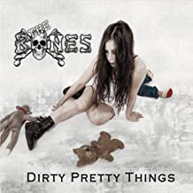 Dirty Pretty Things [Explicit]