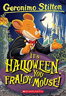 It's Halloween, You 'Fraidy Mouse! (Geronimo Stilton, No. 11)