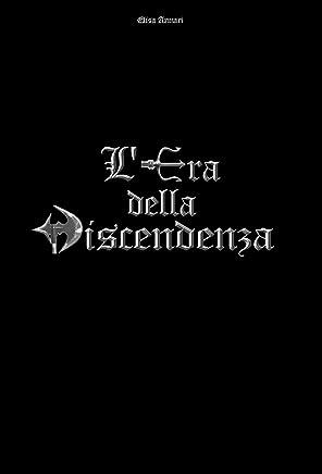 LEra della Discendenza: La Prima Profezia
