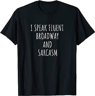 I Speak Fluent Broadway And Sarcasm T-Shirt Theater Gift