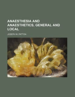 Anaesthesia and Anaesthetics, General and Local