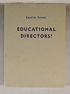 Educational directors! / Karel M. Prchal