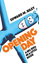Opening Day: A Big Idea in a Little Book
