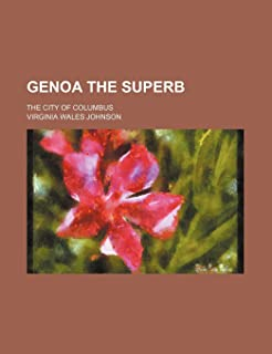Genoa the Superb; The City of Columbus