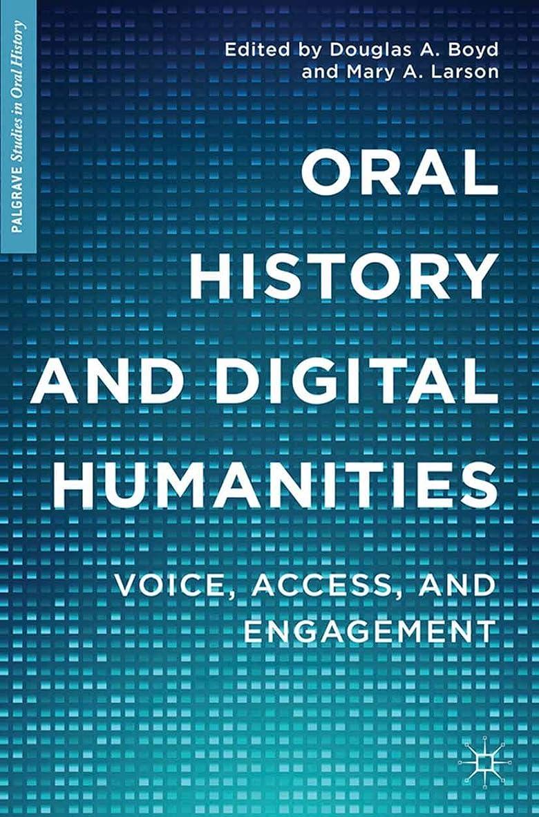 アクティブカウボーイコスチュームOral History and Digital Humanities: Voice, Access, and Engagement (Palgrave Studies in Oral History) (English Edition)