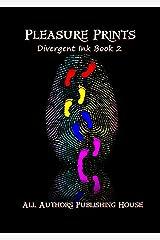 Pleasure Prints: Divergent Ink Book 2 Kindle Edition