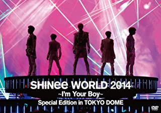 SHINee WORLD 2014〜I'm Your Boy〜 Special Edition in TOKYO DOME [DVD]