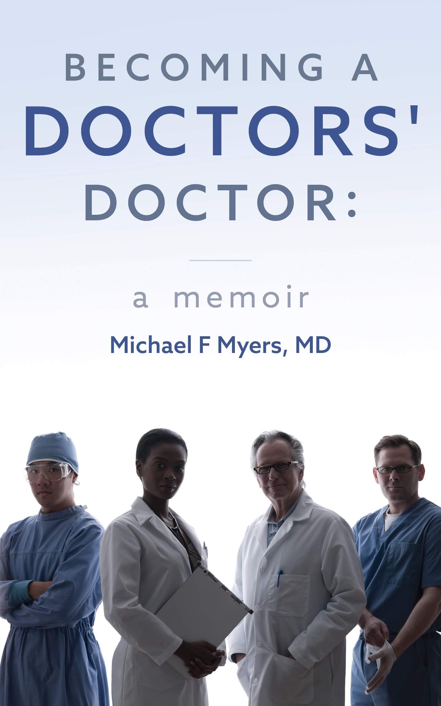 Becoming a Doctors' Doctor: A Memoir
