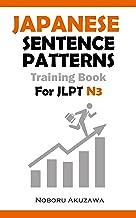 Japanese Sentence Patterns for JLPT N3 : Training Book (Japanese Sentence Patterns Training Book)