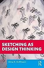 Sketching as Design Thinking (English Edition)
