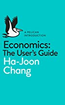 Economics: The User's Guide: A Pelican Introduction (Pelican Books) (English Edition)