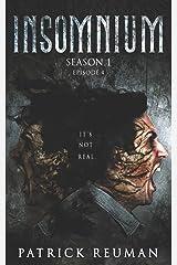 Insomnium: Season One - Episode Four (Season Finale) (Insomnium: The Series) Paperback