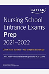 Nursing School Entrance Exams Prep 2021-2022: Your All-in-One Guide to the Kaplan and HESI Exams (Kaplan Test Prep) Kindle Edition