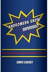 Andromeda Snow, Superhero Kindle Edition