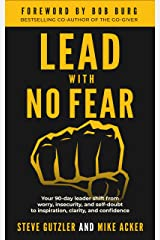 Lead With No Fear: Your 90-day leader shift from worry, insecurity, and self-doubt to inspiration, clarity, and confidence Kindle Edition