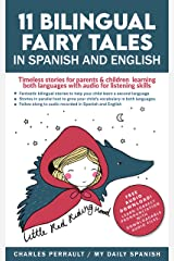11 Bilingual Fairy Tales in Spanish and English with Audio Download: Timeless stories for parents & children learning both languages with audio for listening skills Kindle Edition