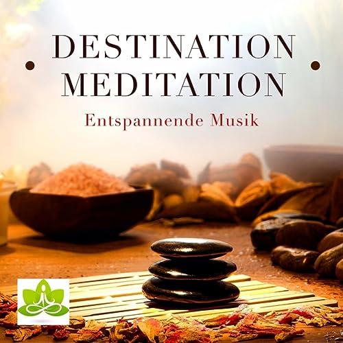 Destination Meditation: Tiefenentspannung & Yoga mit ...