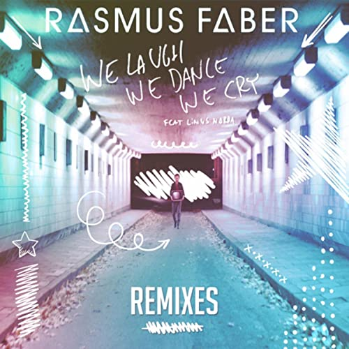 We Laugh We Dance We Cry (feat  Linus Norda) [Remixes] by