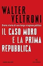 Il Caso Moro e la Prima Repubblica (Italian Edition)