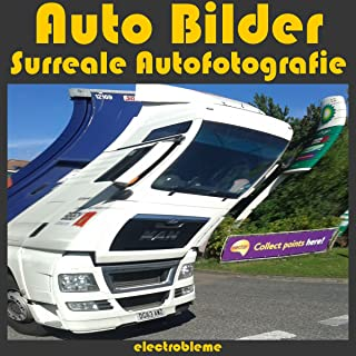 Auto Bilder: Surreale Autofotografie (surrealen 5) (German Edition)
