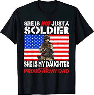 My Daughter Is A Soldier Proud Army Dad Pro-Military Shirt