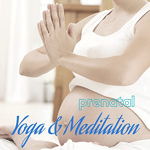 Prenatal Yoga & Meditation - Relaxing Music to Exercise and ...