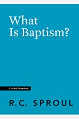 What Is Baptism? (Crucial Questions) (English Edition) eBook Kindle