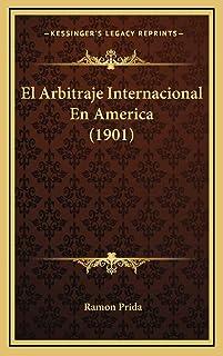 El Arbitraje Internacional En America (1901)