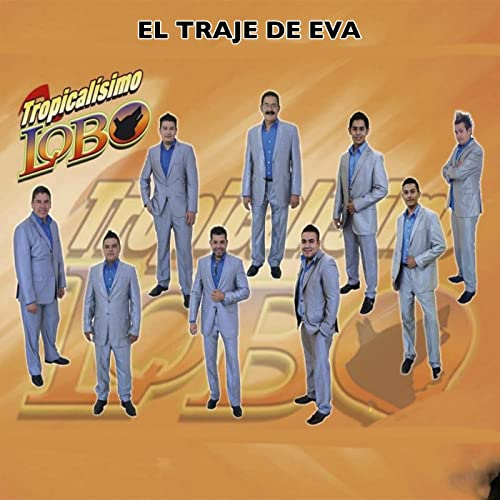 El Traje De Eva by Tropicalisimo Lobo on Amazon Music ...