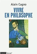 Vivre en philosophe (French Edition)