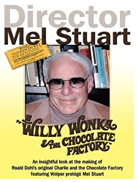 Director Mel Stuart - Willy Wonka & The Chocolate Factory