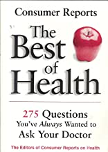 The Best of Health: 275 Questions You've Always Wanted to Ask Your Doctor