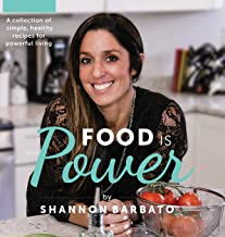 Food Is Power: A collection of simple, healthy recipes for powerful living
