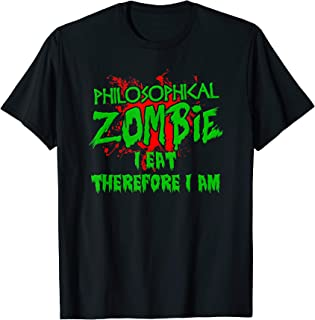 Zombie Halloween I Eat Therefore I Am Philosophy Zombie T-Shirt
