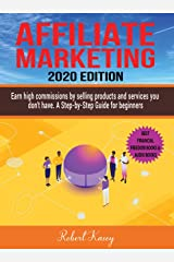 Affiliate Marketing: Earn High Commissions by Selling Products and Services you don't have - A Step-by-Step Guide for beginners - 2020 edition - Best Financial Freedom Books & Audiobooks Kindle Edition