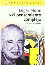 Edgar Morin Y El Pensamiento Complejo/ Edgar Morin and the Complex Thought