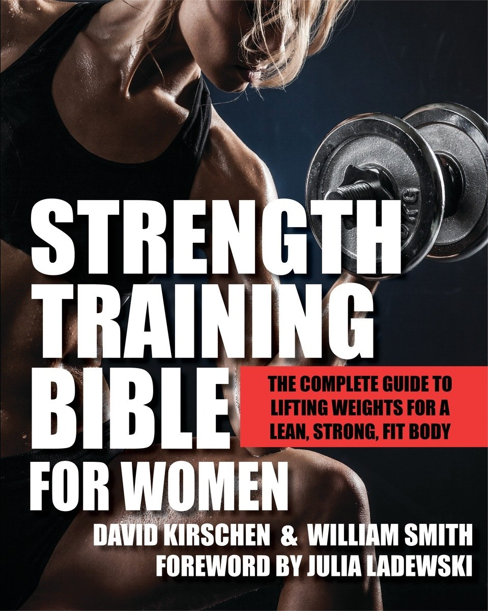 Image OfStrength Training Bible For Women: The Complete Guide To Lifting Weights For A Lean, Strong, Fit Body