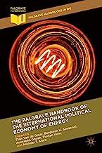 The Palgrave Handbook of the International Political Economy of Energy (Palgrave Handbooks in IPE)