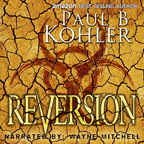 Reversion     Humanity's Edge Trilogy, Book Three              By:                                                                                                                                 Paul B Kohler                               Narrated by:                                                                                                                                 Wayne Mitchell                      Length: 6 hrs and 15 mins     2 ratings     Overall 3.0