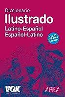 Diccionario Ilustrado Latín. Latino-Español/ Español-Latino (VOX - Lenguas clásicas)