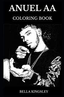 Anuel AA Coloring Book: Legendary Latin Trap Pioneer and Famous Hip Hop Legend, Iconic Artist and Acclaimed Rapper Inspired Adult Coloring Book (Anuel AA Books)