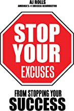 Stop Your Excuses: From Stopping Your Success