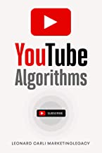 Youtube Algorithms: Hack the Youtube Algorithm   Pro Guide on How to Make Money Online Using your Youtube Channel - Build a Passive Income Business with New Emerging Marketing Strategies