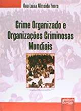 Crime Organizado e Organizações Criminosas Mundiais