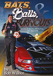 Bats, Balls, and Burnouts: A Life of Sports, Marketing, and Mayhem