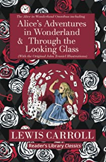 The Alice in Wonderland Omnibus Including Alice's Adventures in Wonderland and Through the Looking Glass (with the Origina...